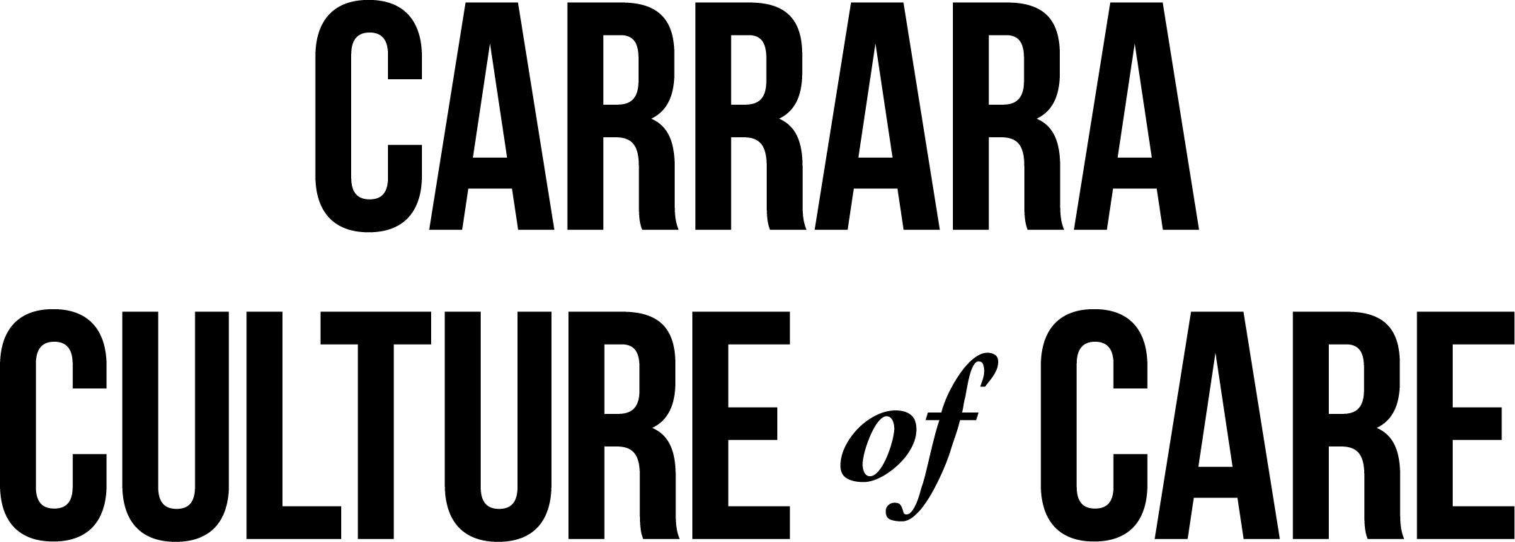 CARRARA CULTURE of CARE.